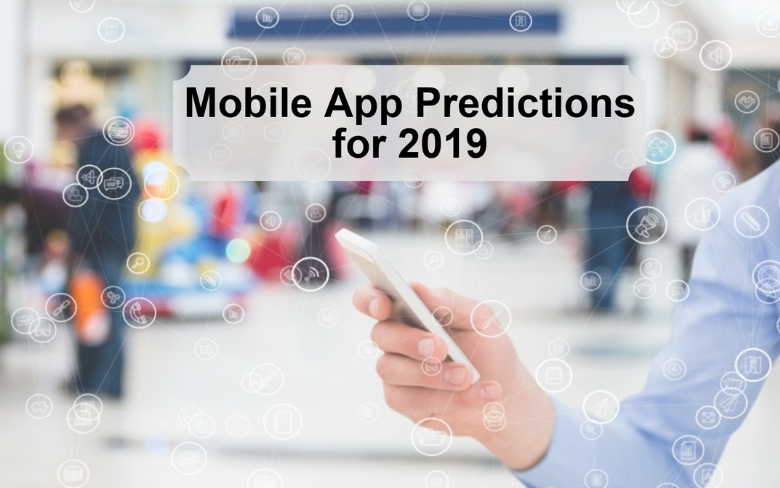 Mobile App Predictions for 2019