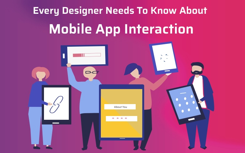 basic tips to know about mobile app interaction