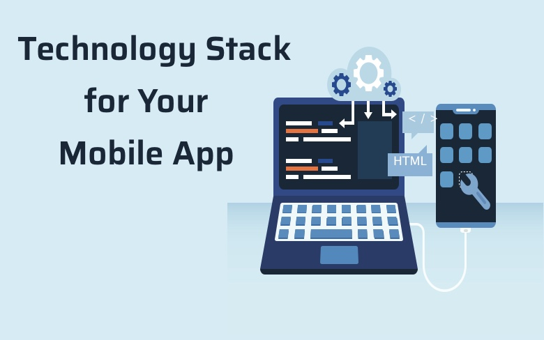 technology stack for mobile app