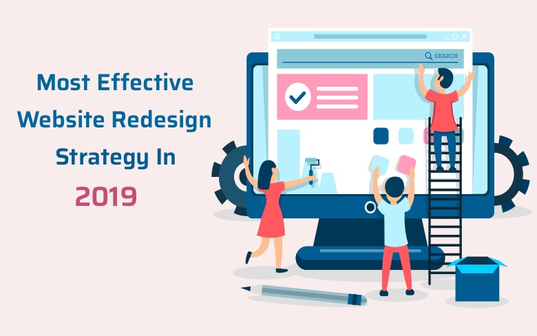 Effective Website Redesign Strategies in 2019