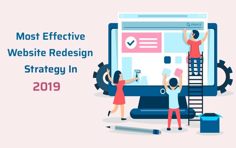 Effective Website Redesign Strategies in 2019
