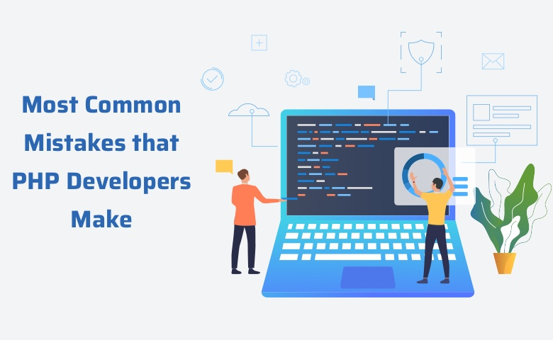 Common Mistakes that PHP Developers Make
