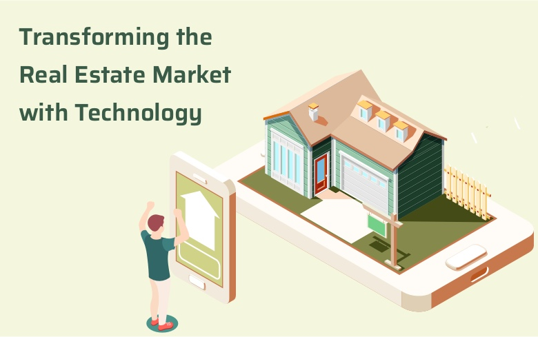 Transforming the Real Estate Market with Technology