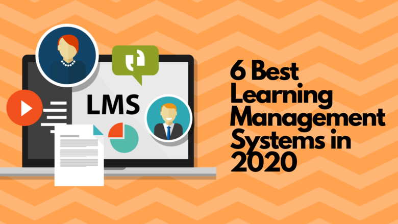 6 Best Learning Management Systems in 2020