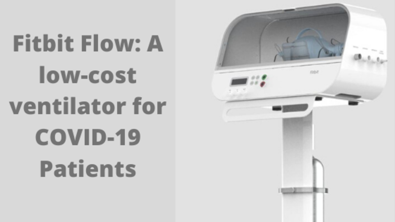 Fitbit Flow: A low-cost ventilator for COVID-19 Patients