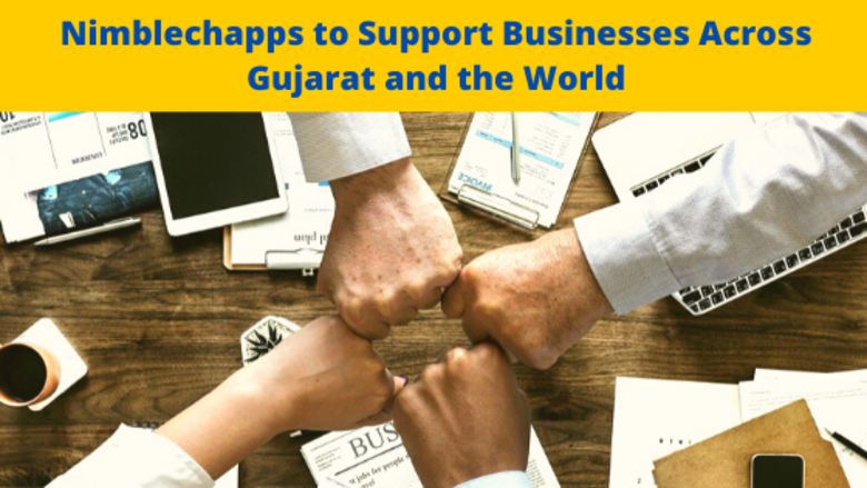 Nimblechapps to Support Businesses Across Gujarat and the World