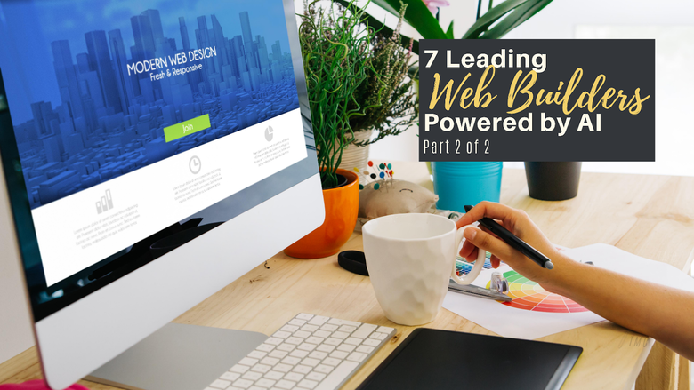 AI and Web Development (Part 2 of 2): 7 Leading Web Builders Powered by AI